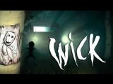 Wick - попробуй выжить до утра. Часть первая.
