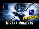 Dota 2 Mirana Moments [Pro Arrow] Ep. 1