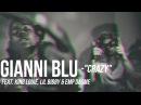 DJ Gianni Blu f/ King Louie, Lil Bibby EMP DASME - Crazy
