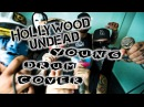 Hollywood Undead - Young (drum cover)