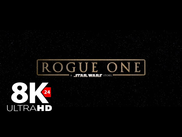 Rogue One: A Star Wars Story Official Trailer (2016) 8K 4320p