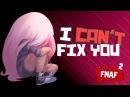 NO HAY ARREGLO - I CAN'T FIX YOU COVER VERSION COMPLETA - Edd00chan w/ Akichan   FNAFHS T2