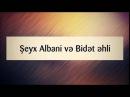 Şeyx Albani və Bidət əhli || Abu Zeyd