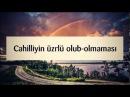 Cahilliyin üzrlü olub olmaması || Abu Zeyd