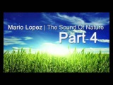 Mario Lopez - The Sound Of Nature 2013 PART 4 (Jason Parker meets Aigia Edit)