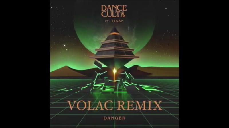 Dance Cult feat. Tiaan - Danger (VOLAC Remix)