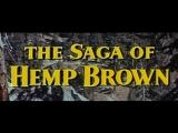 Сага о Хемпе Брауне  The Saga of Hemp Brown 1958