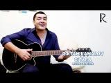 O'ktam Kamalov - Gitara  Уктам Камалов - Гитара (music version)