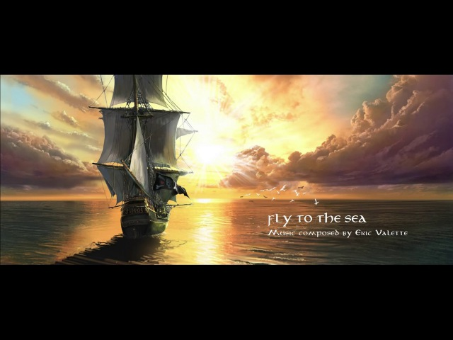 Fly to the Sea - Orchestral epic music by Eric Valette