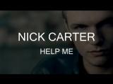 Nick Carter – Help Me