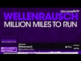 Wellenrausch - Million Miles To Run (Original Mix)
