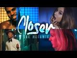 Closer (The Megamix) Ariana Grande J.Bieber Jason Derulo E.Goulding (T10MO)