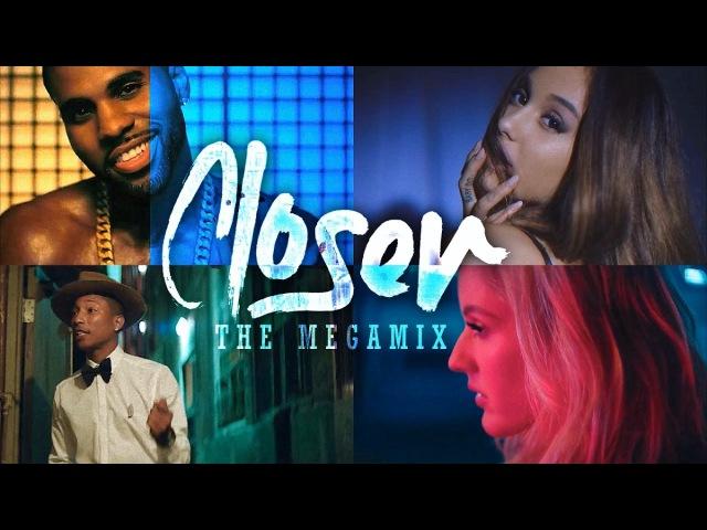 Closer (The Megamix) – Ariana Grande · J.Bieber · Jason Derulo ·E.Goulding (T10MO)