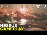 Destiny 2 NESSUS GAMEPLAY with Russ and Samit!