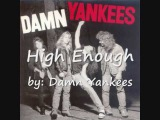 High Enough lyrics by Damn Yankees