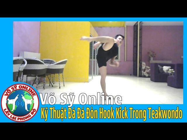 Hướng Dẫn Kỹ Thuật Đá Hook Kick Trong Teakwondo | Tập Võ Online | Võ Sỹ Online
