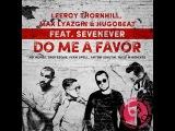 Leeroy Thornhill, Max Lyazgin, Hugobeat, SevenEver - Do Me A Favor (Original Mix)