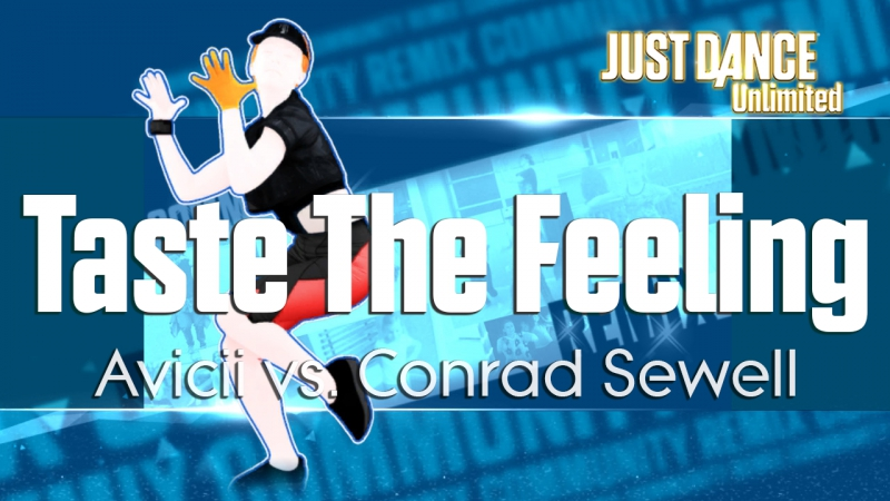 Just Dance Unlimited | Taste The Feeling - Avicii vs. Conrad Sewell | Community Remix