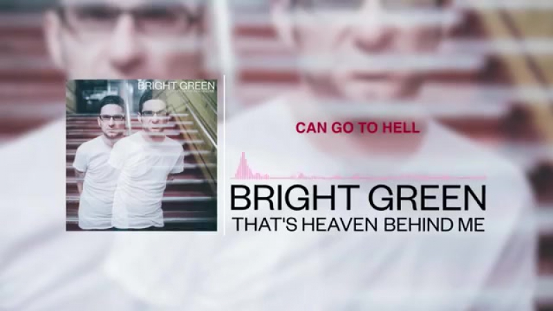 Bright Green - That's Heaven Behind Me (Zac of Man Overboard)