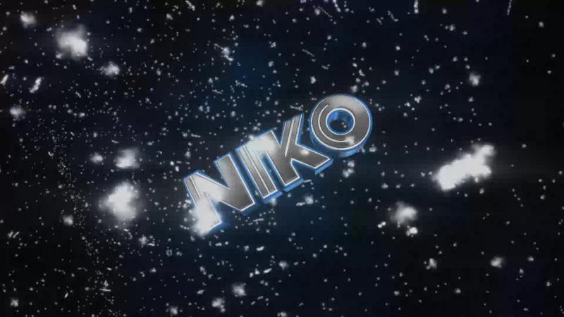 INTRO FOR NIKO(Chill)
