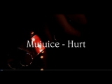 Mujuice - Hurt (cover)