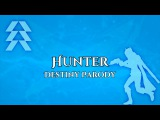 Hunter - Destiny Parody (