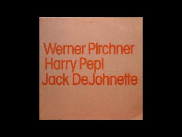 Werner Pirchner Harry Pepl Jack DeJohnette Trio-ECM LP 1982