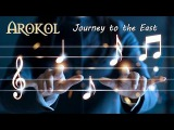 Arokol - Journey to the East (Official trailer music clip)