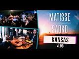 Matisse &amp Sadko VLOG #14 Kansas