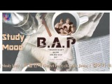 Focus with B.A.P ♪ ~study mood~