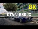 GTA V Redux MOD 8K PC GAMEPLAY No 1 TITAN X PASCAL 4 WAY SLI GTA 5 Redux 6950X ThirtyIR