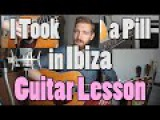 Mike Posner - I Took a Pill in Ibiza  Guitar Lesson  Live &amp Studio