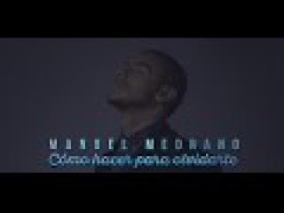 Cómo hacer para olvidarte - Manuel Medrano LETRA