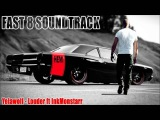 Fast &amp Furious 8 Soundtrack Yelawolf - Louder ft InkMonstarr