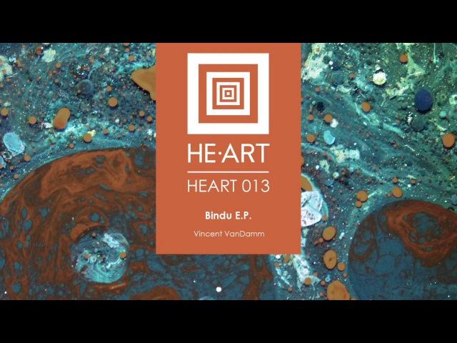 Vincent VanDamm - Bindu EP (HE-ART 013)