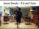 Jason Derulo - if it ain't love | choreography by @maks_karakulin