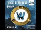 Lissat &amp Voltaxx - Never Give Up (SAVIN, Pushkarev Remix) (Radio Version)