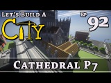 How To Build A City  Minecraft  Cathedral P7  E92  Z One N Only