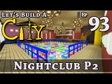 How To Build A City  Minecraft  Nightclub P2  E93  Z One N Only