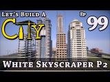 How To Build A City  Minecraft  White Skyscaper P2  E99  Z One N Only