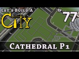 How To Build A City  Minecraft  Cathedral P1  E77  Z One N Only
