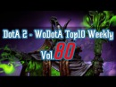 DotA2 - WoDotA Top10 Vol.80