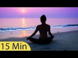Meditation, Relaxation Music, Chakra, Relaxing Music for Stress Relief, Relax, 15 Minute,