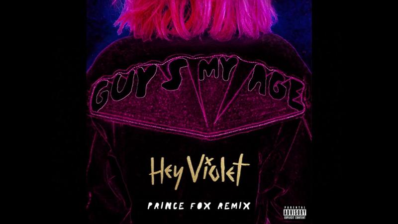 Hey Violet - Guys My Age (Prince Fox Remix - Audio)