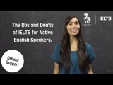 The dos and don'ts of IELTS for native English speakers
