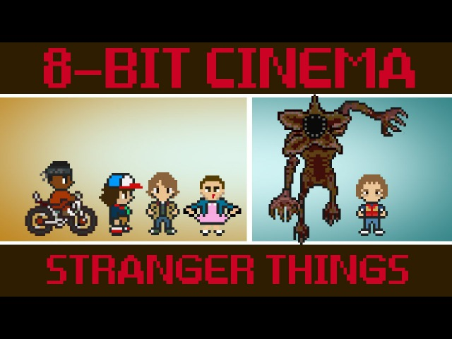 Stranger things | 8 bit cinema