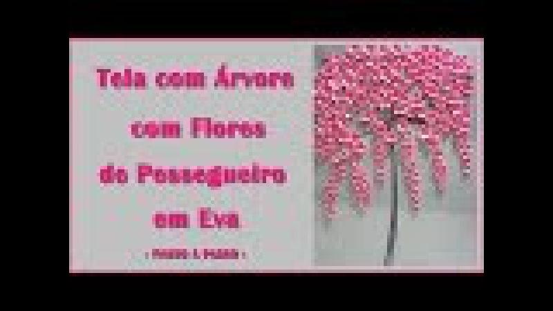 TELA COM ÁRVORE COM FLORES DE PESSEGUEIRO EM EVA - PASSO A PASSO