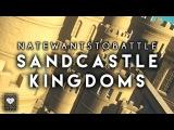 NateWantsToBattle - Sandcastle Kingdoms (Official Lyric Video) on iTunes &amp Spotify