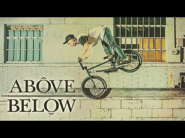 ABOVE BELOW BMX Video feat Dakota Roche Dan Lacey Ben Lewis