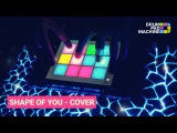 Shape of you (Ed Sheeran) - Cover with Drum Pad Machine